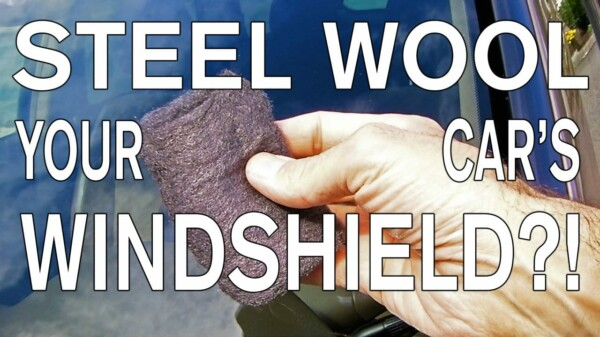 How To Super Clean Your Windshield with Steel Wool!