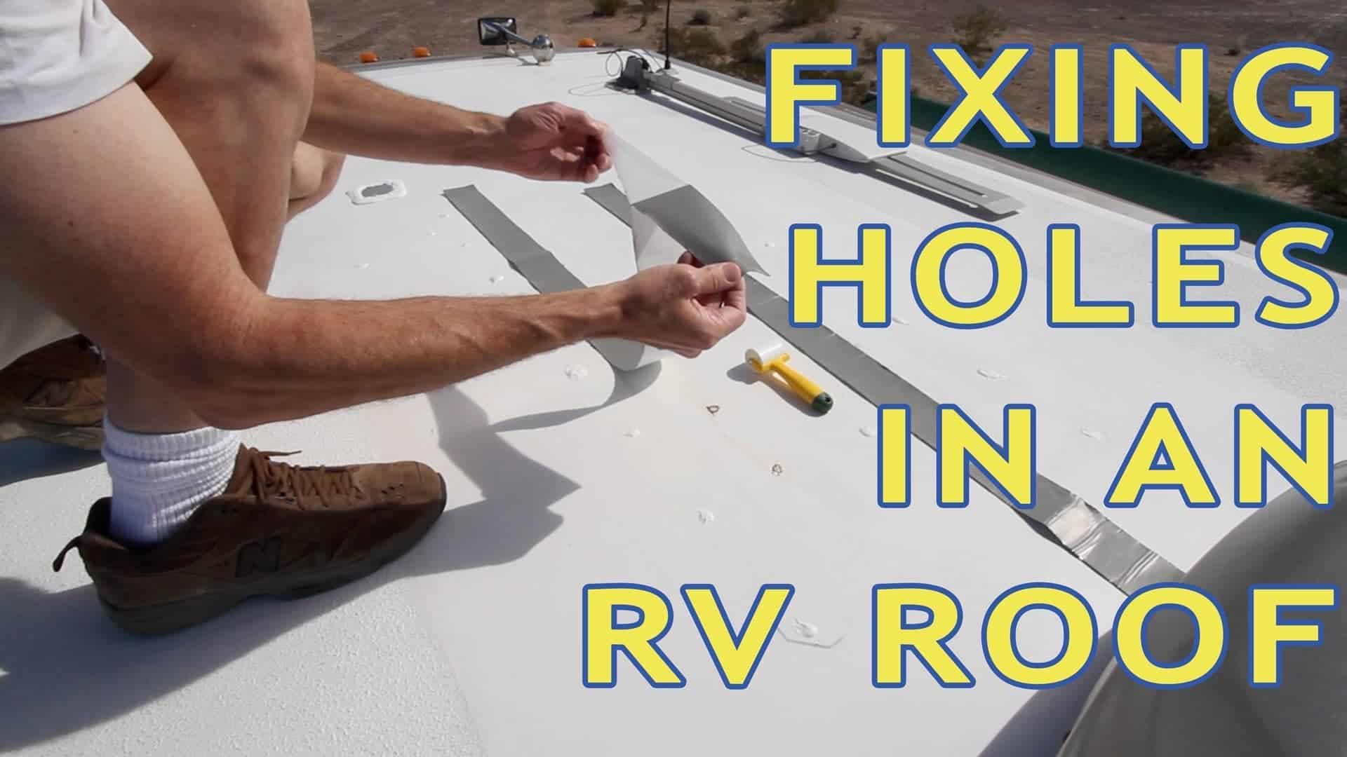 How To Repair Holes In An Rv Roof Thervgeeks