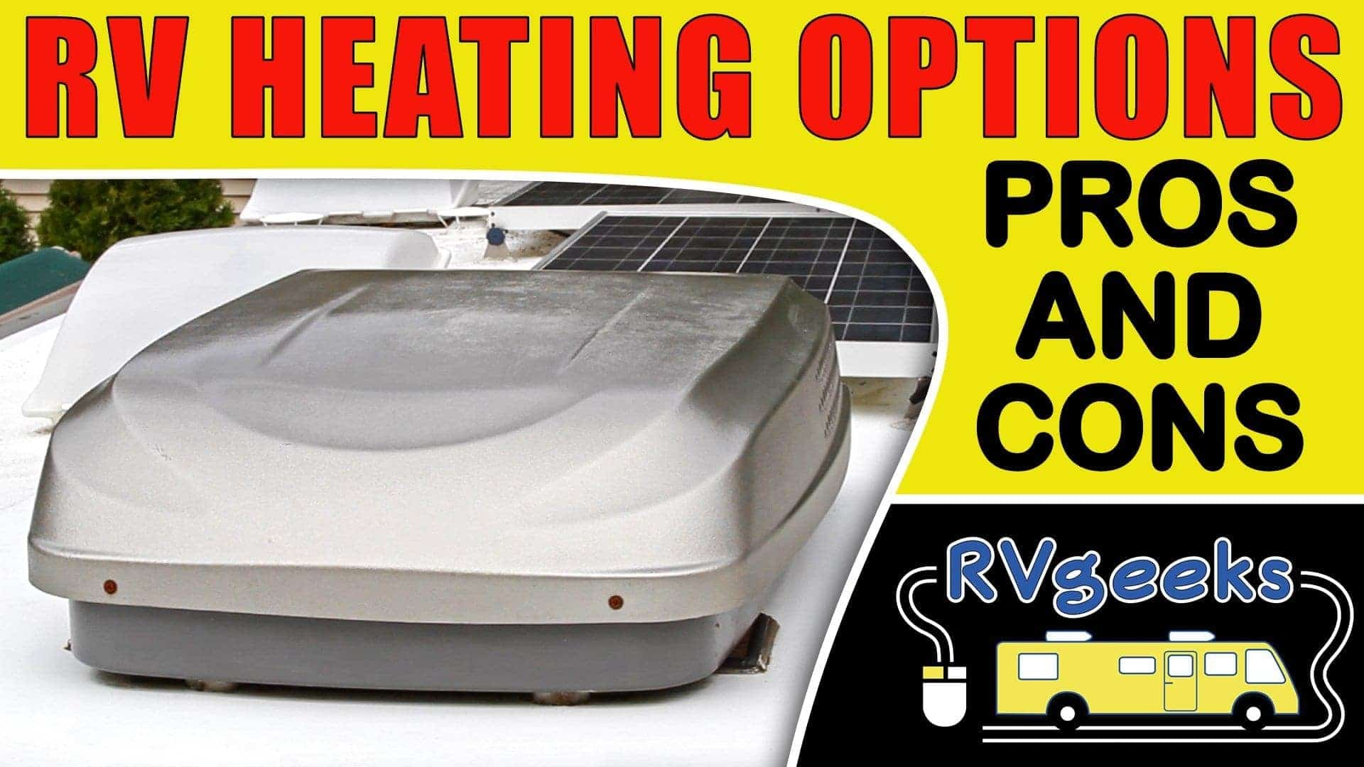 Furnaces, Heat Pumps & Space Heaters. Oh My!  The Pros & Cons of RV Heat.