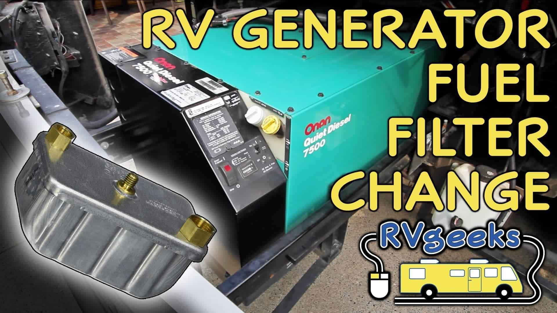 Onan RV Generator Maintenance: Replacing The Fuel Filter