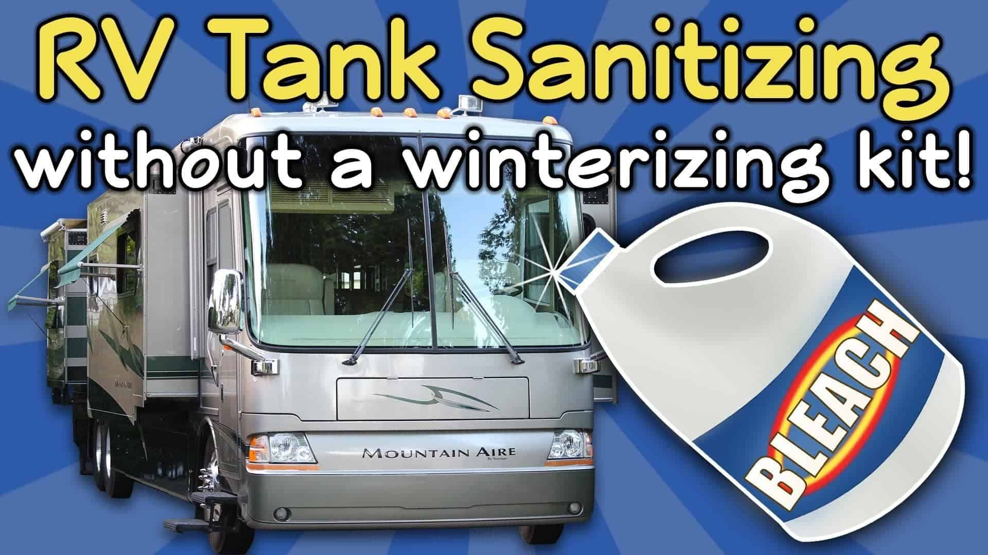 Cool Trick! Sanitize Your RV's Fresh Water System Without a Winterizing Kit.