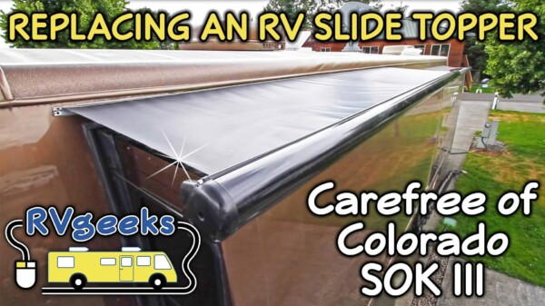 How to Replace Carefree of Colorado Slide Topper Fabric (Model SOK III)
