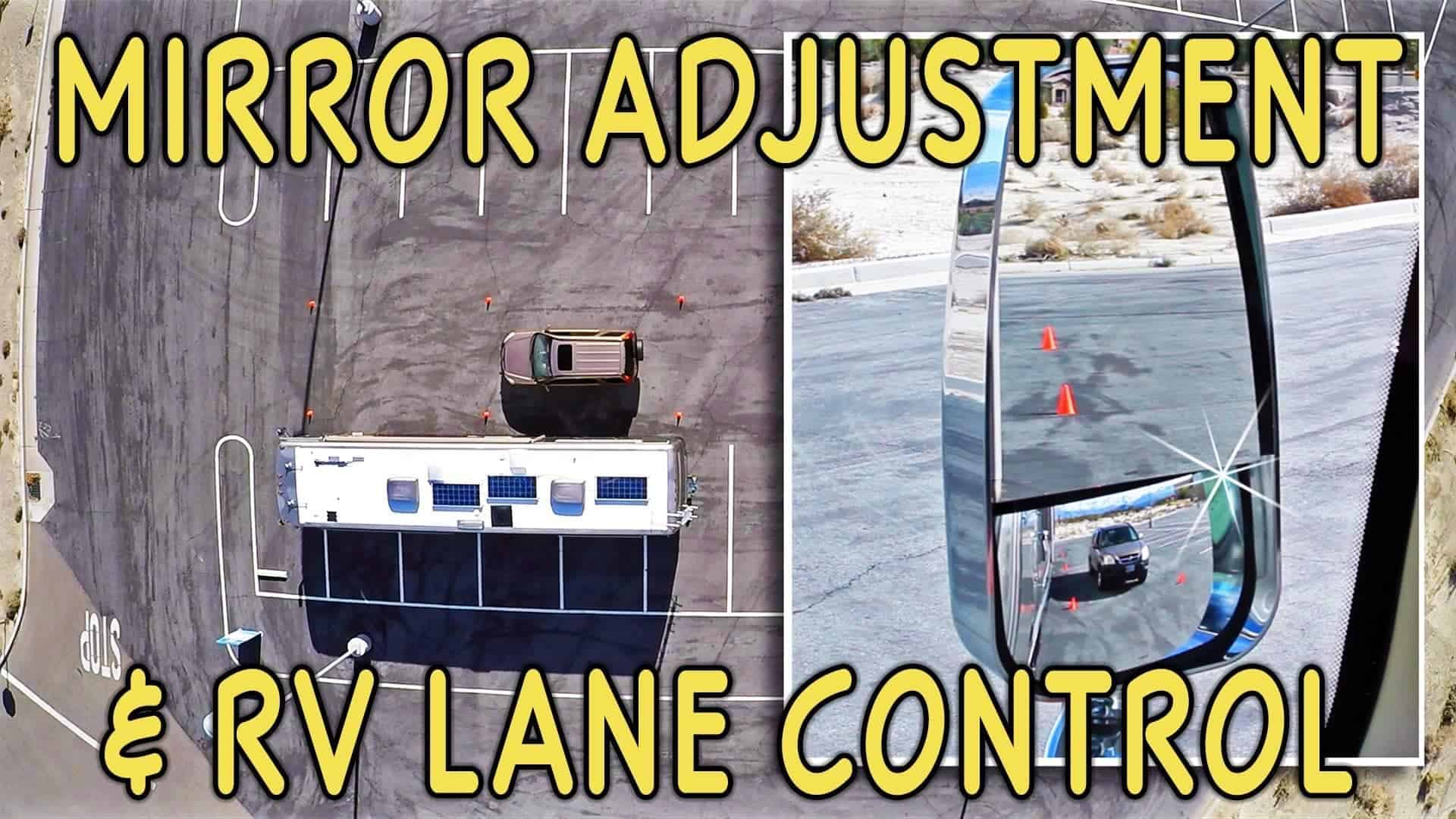 How To Drive an RV: Mirror Adjustment & Lane Control