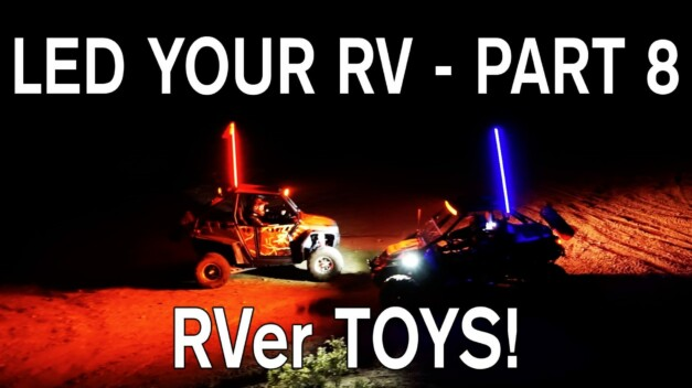 Converting RV Lights to LEDs – Part 8: RVer Toys — Off-Roading Fun, Day or Night