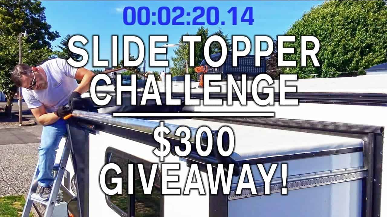 Slide Topper Challenge + $300 Tough Top Awnings Giveaway