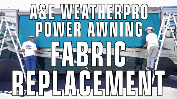 How To Replace A&E / Dometic WeatherPro Power Awning Fabric