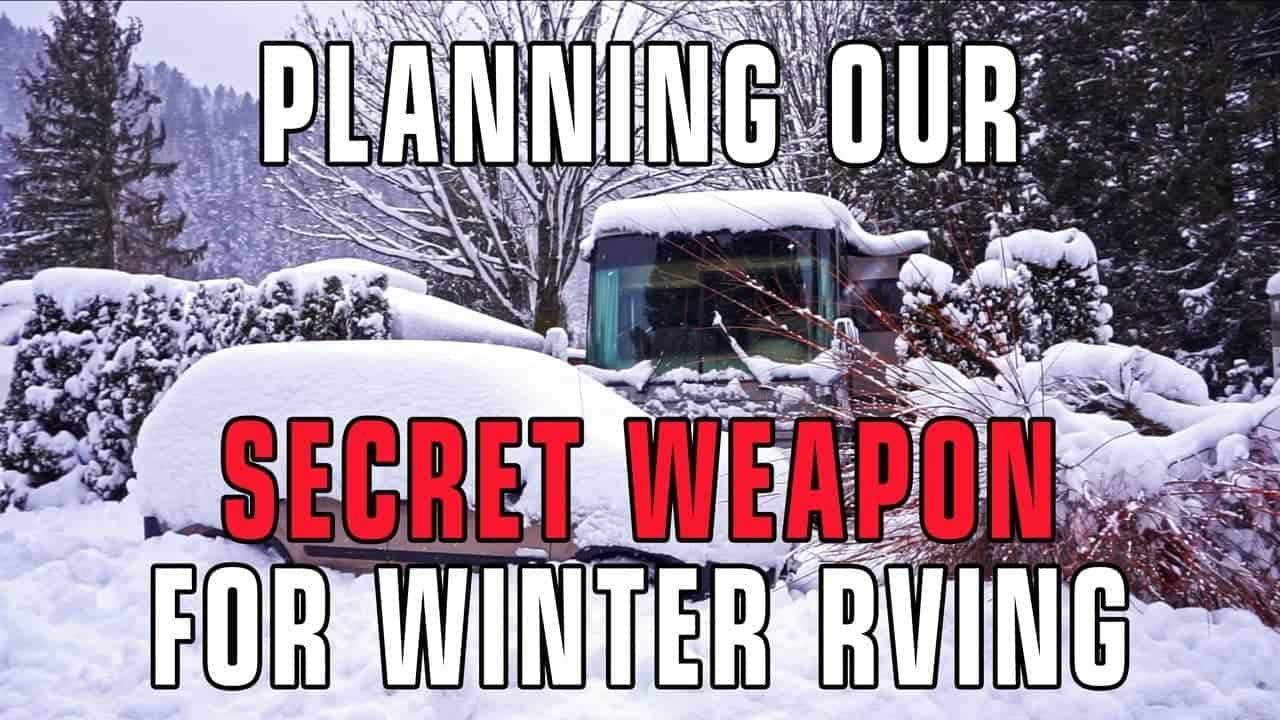 Planning Our Secret Weapon For Winter RVing