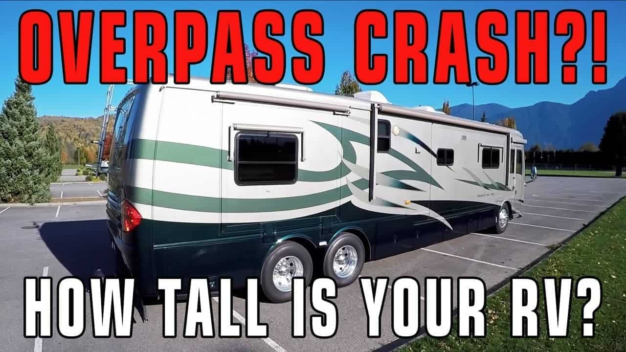 Overpass Crash?! How Tall Is Your RV?