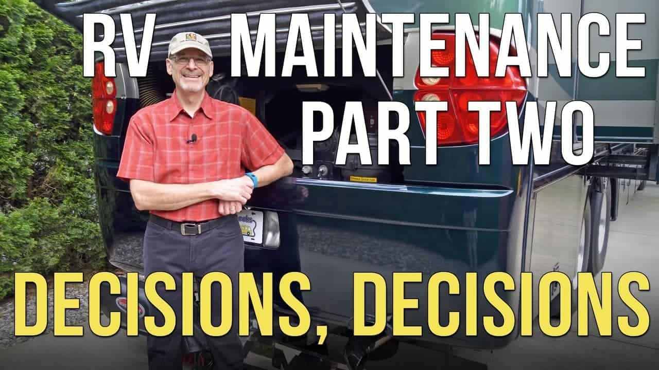 RV Maintenance – Part Two – Decision Making + A Ticking Time Bomb!