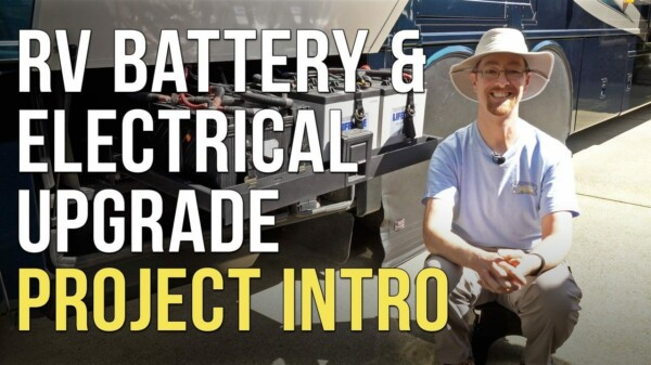 RV Lithium/AGM Battery & Electrical System Upgrade – Part 1 – Project Intro