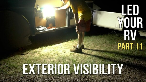 LED Your RV – Part 11 – Increasing Exterior Visibility