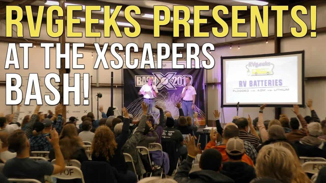 LITHIUM RV BATTERIES? AGM? FLOODED? RVgeeks Speak at the 2019 Xscapers Annual Bash!