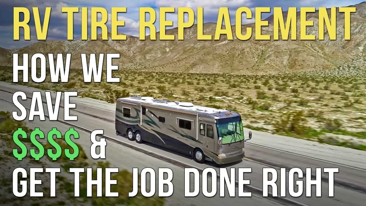 RV Tire Replacement – Save Money & Get The Job Done Right
