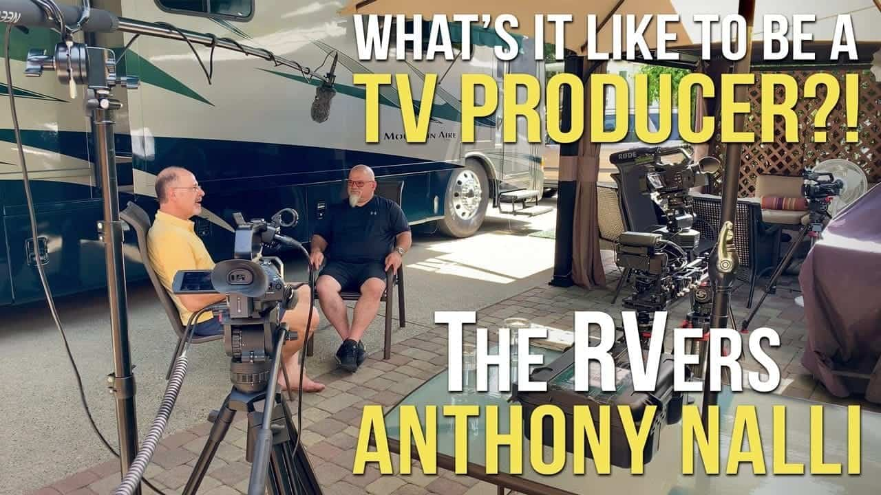 Meet TV Producer Anthony Nalli of The RVers + New Personal Appearances