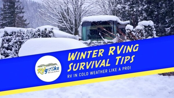 Winter RVing in Freezing Weather — Cold Climate RV Survival Tips